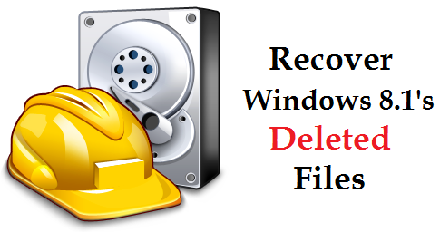 Recover Windows 8.1's Deleted Files