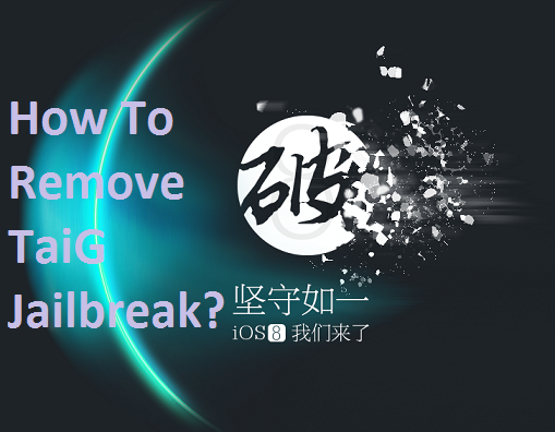 How to Remove TaiG Jailbreak?